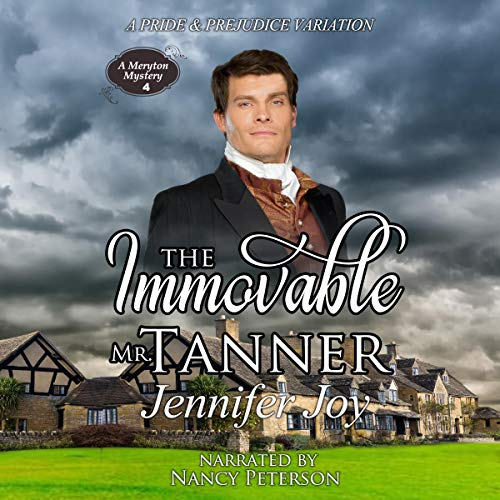 The Immovable Mr. Tanner: A Pride & Prejudice Variation audiobook cover art