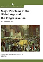 Major Problems in the Gilded Age and the Progressive Era : Documents and Essays 2ND EDITION