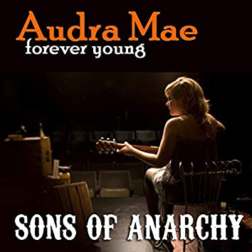 """Forever Young (From """"Sons of Anarchy"""")"""