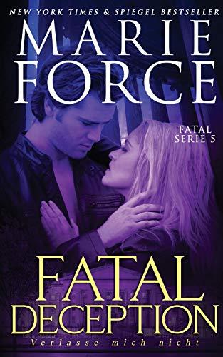 Fatal Deception – Verlasse mich nicht (Fatal Serie, Band 5)