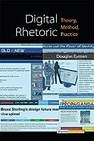 Digital Rhetoric: Theory, Method, Practice (Digital Humanities)
