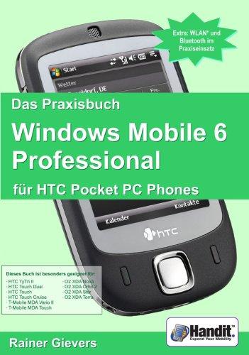 Das Praxisbuch Windows Mobile 6 Professional für HTC Pocket PC Phones