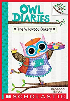 The Wildwood Bakery: A Branches Book (Owl Diaries #7) by [Rebecca Elliott]