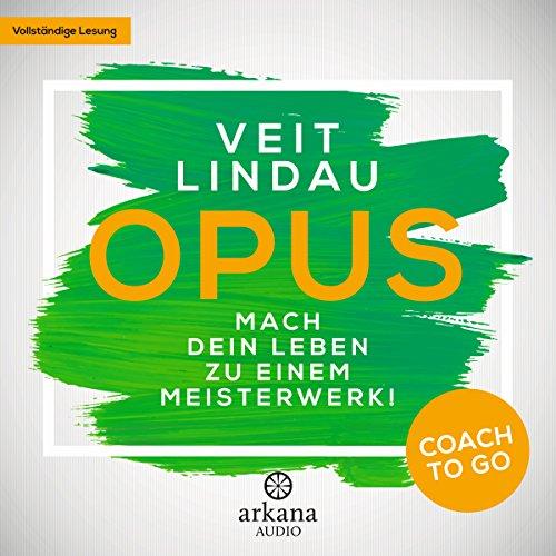 OPUS - Mach dein Leben zu einem Meisterwerk! audiobook cover art