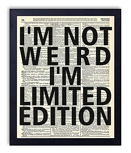 Im Not Weird, Im Limited Edition Vintage Wall Art Upcycled Dictionary Art Print Poster 8x10 inches, Unframed