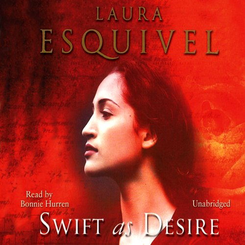 Swift as Desire                   By:                                                                                                                                 Laura Esquivel                               Narrated by:                                                                                                                                 Bonnie Hurren                      Length: 5 hrs and 22 mins     1 rating     Overall 5.0