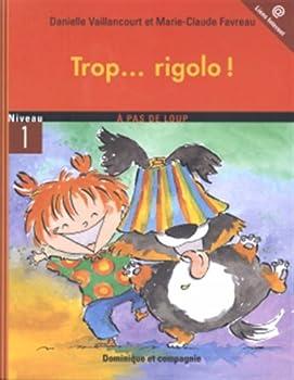 Paperback Trop rigolo (A Pas de Lou N1) [French] Book