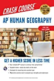 AP Human Geography Crash Course, For the 2021 Exam, Book + Online: Get a Higher Score in Less Time (Advanced Placement (AP) Crash Course)