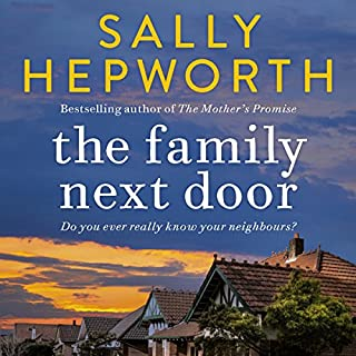 The Family Next Door                   By:                                                                                                                                 Sally Hepworth                               Narrated by:                                                                                                                                 Wendy Bos                      Length: 8 hrs and 47 mins     17 ratings     Overall 4.4