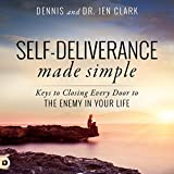 Self-Deliverance Made Simple: Keys to Closing Every Door to the Enemy in Your Life