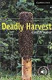 Deadly Harvest Level 6 (Cambridge English Readers)