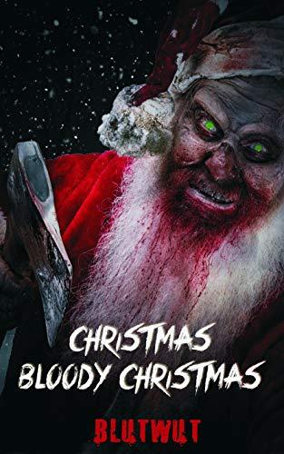Christmas, Bloody Christmas: Blutige Weihnachtsgeschichten