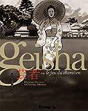 Geisha ou Le jeu du shamisen (Partie 2) (French Edition)...