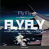 Fly Fly: Any Year Planner and Travel Diary