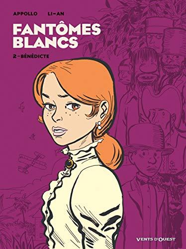 Fantômes Blancs - Tome 02: Bénedicte