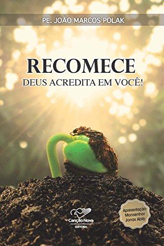 Recomece: Deus Acredita em Você