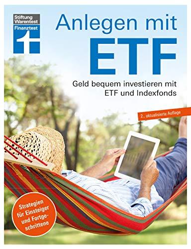 Anlegen mit ETF: Für Einsteiger und Fortgeschrittene - Vermögensaufbau und Altersvorsorge - Qualität, Kosten - Aktualisiert und überarbeitet | Von Stiftung Warentest