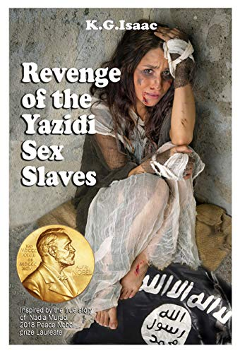 Revenge of the Yazidi Sex Slaves by [K.G. Isaac]