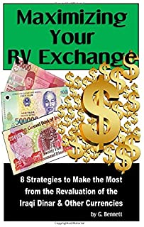 Maximizing Your RV Exchange: 8 Strategies to Make the Most from the Revaluation of the Iraqi Dinar and Other Currencies