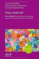 Stay creative!: Noch mehr effektive Tools fr Beratung, Coaching und Psychotherapie