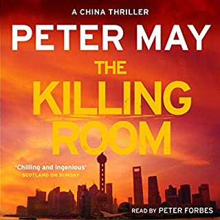 The Killing Room     The China Thrillers, Book 3              By:                                                                                                                                 Peter May                               Narrated by:                                                                                                                                 Peter Forbes                      Length: 12 hrs and 42 mins     640 ratings     Overall 4.6