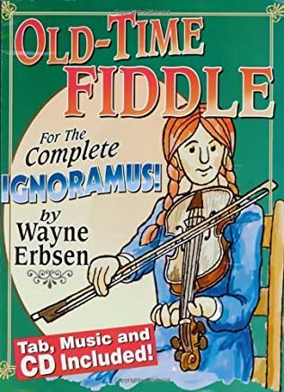 Old-Time Fiddle for the Complete Ignoramus (Book & CD set) by Wayne Erbsen(2005-09)