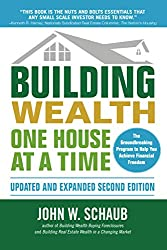 Building Wealth One House at a Time by John Schaub