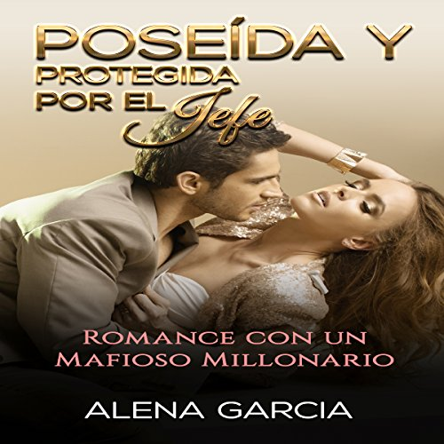 Poseída y Protegida por el Jefe [Owned and Protected by the Boss] audiobook cover art