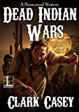 Dead Indian Wars (A Paranormal Western Book 2)