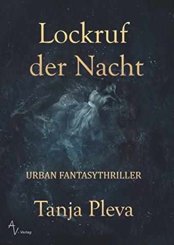 Lockruf der Nacht: Urban Fantasythriller (Teil I und II 1)