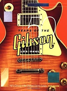 Tony Bacon: 50 Years of the Gibson Les Paul: A Half-Century of a Guitar Icon by Bacon, Tony published by Backbeat Books (2002)