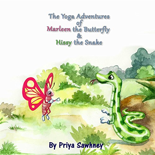 The Yoga Adventures of Marleen the Butterfly and Hissy the Snake cover art