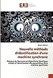 Nouvelle méthode d'identification d'une machine synchrone: Réseaux de Neurones et Algorithme Génétique utilisés à l'identification des paramètres de la machine synchrone