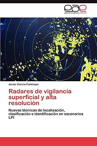 Radares de vigilancia superficial y alta resolución: Nuevas técnicas de localización, clasificación e identificación en escenarios LPI (Spanish Edition)