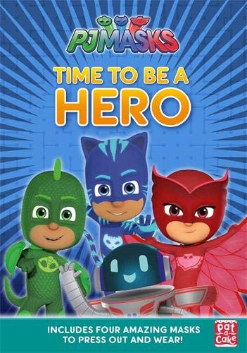 Time to Be a Hero: A press-out masks book (PJ Masks)