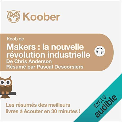 Makers. La nouvelle révolution industrielle de Chris Anderson [Résumé] cover art