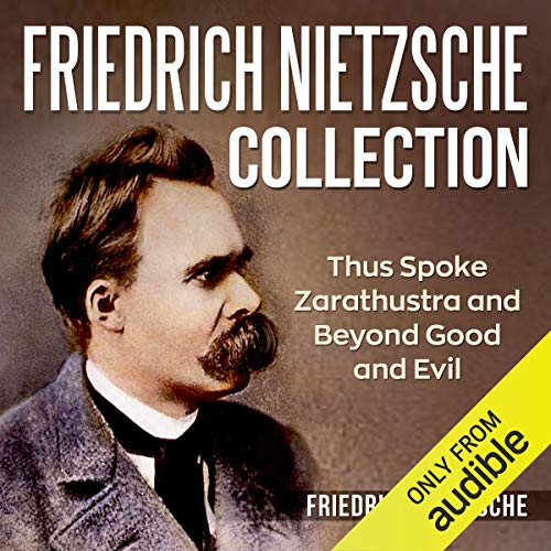 Friedrich Nietzsche Collection: Thus Spoke Zarathustra and Beyond Good and Evil Titelbild