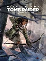 Rise of the Tomb Raider - The Official Art Book d'Andy McVittie