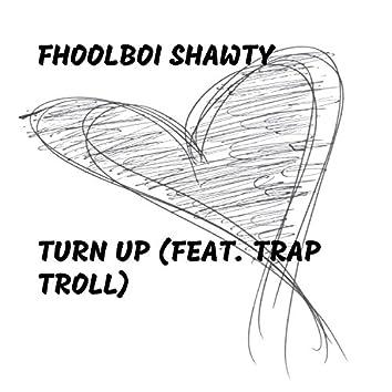Turn Up (feat. Trap Troll)