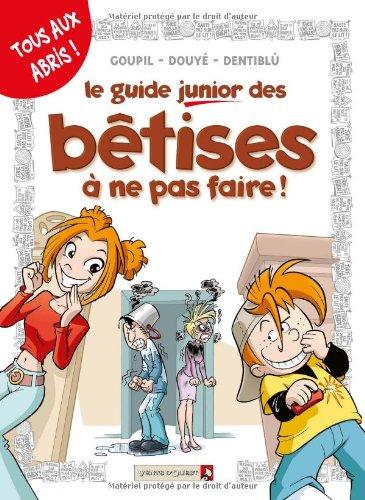 Les Guides Junior - Tome 08: Les bêtises à ne pas faire
