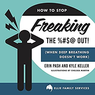 How to Stop Freaking the %#$@ Out