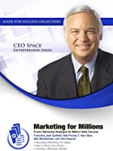Marketing for Millions: Proven Marketing Strategies for Million Dollar Success (Ceo Space Entrepreneur Series)