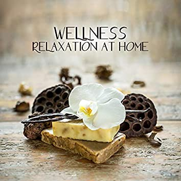 Wellness Relaxation at Home: 2019 New Age Music for Home Spa, Massage Session, Hot Baths, Sauna