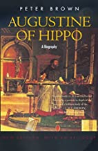 Augustine of Hippo: A Biography (New Edition, with an Epilogue)