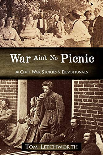 War Ain't No Picnic: 30 Civil War Stories & Devotionals