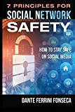 7 Principles for Social Network Safety: How to stay safe on social media