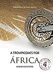 A Trompicones Por Africa
