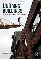 UnDoing Buildings: Adaptive Reuse and Cultural Memory