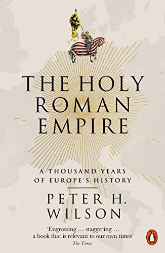 The Holy Roman Empire A Thousand Years Of Europes History