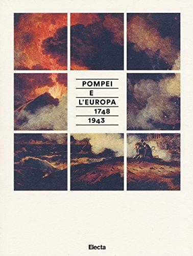 Pompei e l'Europa (1748-1943). Catalogo della mostra (Napoli, 26 maggio-2 novembre 2015). Ediz. illustrata
